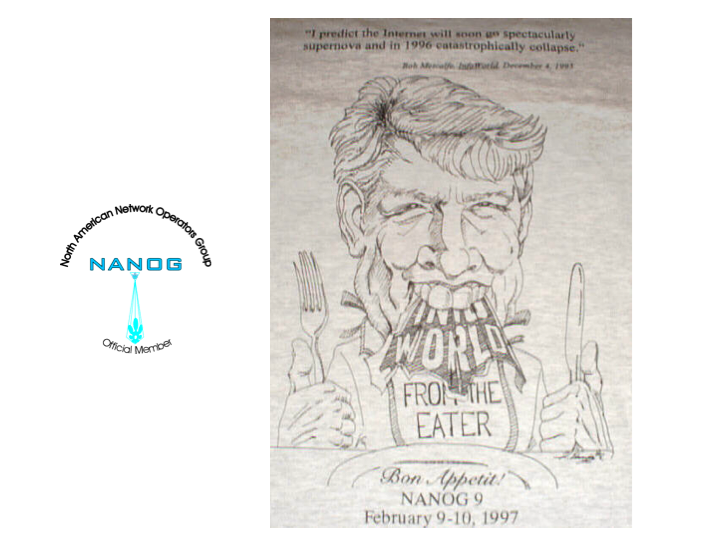 Bob Metcalfe and NANOG T-Shirt design - eating his words